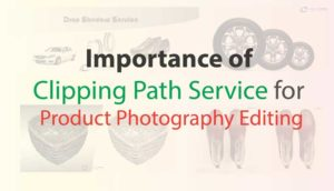 Importance of Clipping Path Service