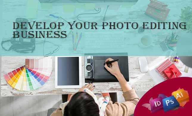 Develop your photo editing business