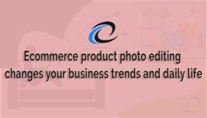 Ecommerce-product-changes-your-business-trends